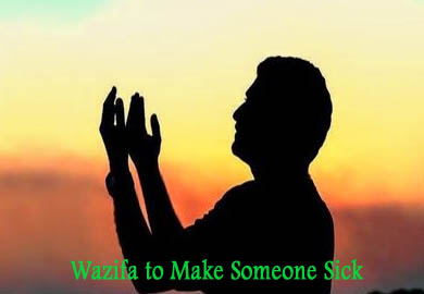 Wazifa to Make Someone Sick