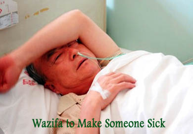 Wazifa to Make Someone Sick