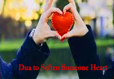 Dua to Soften Someone Heart