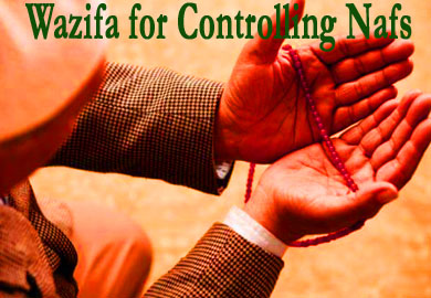Wazifa for Controlling Nafs