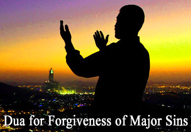 Dua for Forgiveness of Major Sins