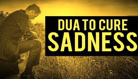 Dua Against Sadness